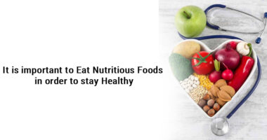 It is important to eat nutritious foods in order to stay healthy